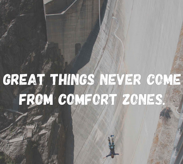 4. Great things never come from comfort zones.