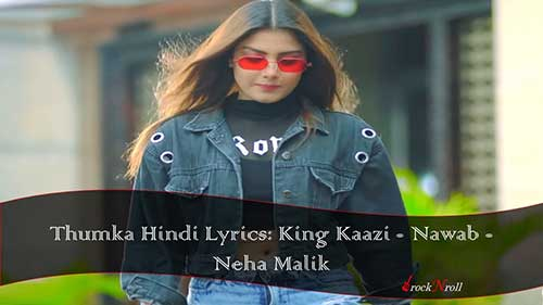 Thumka-Hindi-Lyrics-King-Kaazi-Nawab
