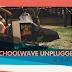 Schoolwave Unplugged
