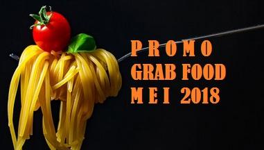 promo Grab Food Mei 2018, promo GrabFood Mei 2018, kode promo grab food mei 2018, promomeijabo
