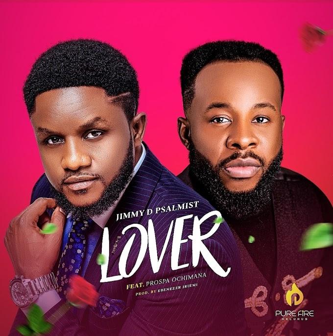 Lover lyrics by JImmy D Psalmist, Prospa Ochimana