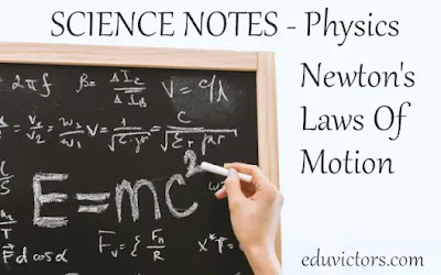 SCIENCE NOTES - Physics - Newton's Laws of Motion (#compete4exams)(#PhyscisNotes)(#scienceNotes)(#eduvictors)