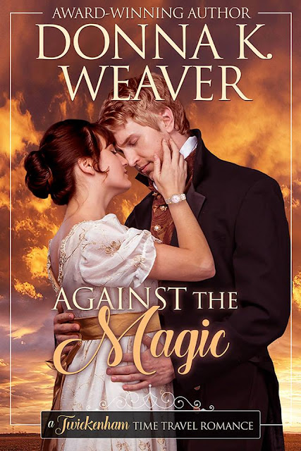 Against the Magic (A Twickenham Time Travel Romance) by Donna K. Weaver