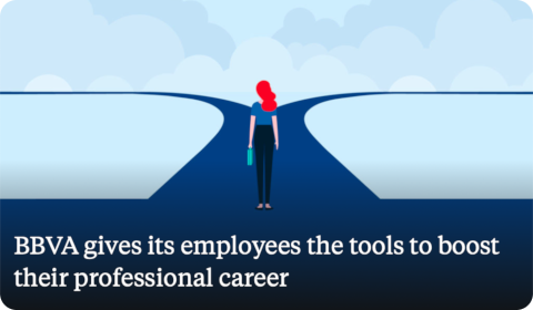 BBVA gives its employees the tools to boost their professional career