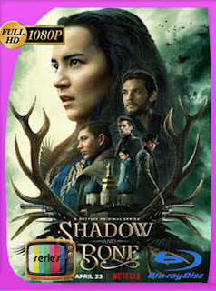 Sombra y hueso (Shadow and Bone) Temporada 1 HD [1080p] Latino [GoogleDrive] PGD