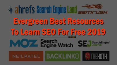 Evergreen Best Resources To Learn SEO For Free 2019