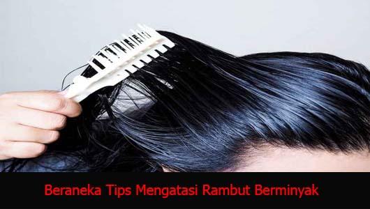 Beraneka Tips Mengatasi Rambut Berminyak