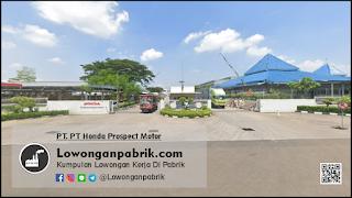 Lowongan Kerja Terbaru PT Honda Prospect Motor Sebagai 4 Posisi Operator