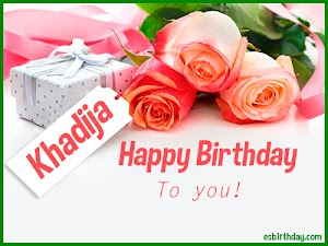 Happy Birthday Khadija