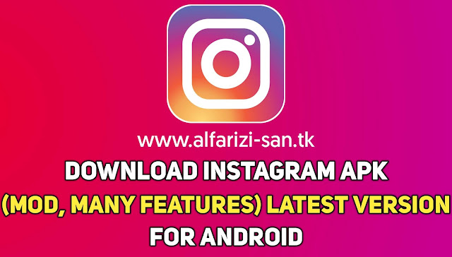 Download Instagram APK (MOD, Many Features) Latest Version for Android