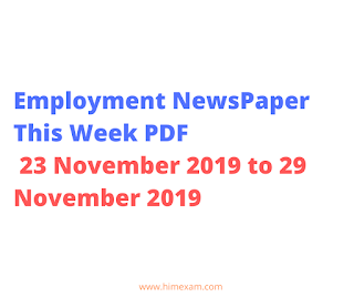 Employment NewsPaper This Week PDF- 23 November 2019 to 29 November 2019