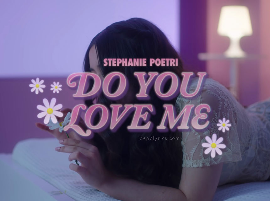Terjemahan Lirik Lagu Do You Love Me - Stephanie Poetri (Translate in Bahasa Indonesia)