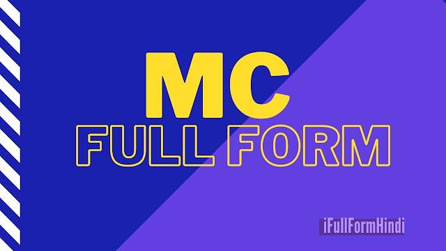 Full Form of MC