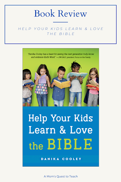 A Mom's Quest to Teach: Book Club: Book Review of Help Your Kids Learn & Love the Bible cover of the book