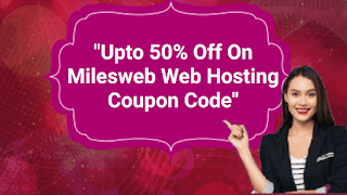 Upto 50% Off On Milesweb Web Hosting Coupon Code Offer Limited Period