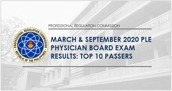 TOP 10 PASSERS: March & September 2020 Physician board exam PLE results