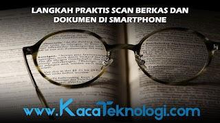 Langkah Praktis Scan Berkas dan Dokumen di Smartphone