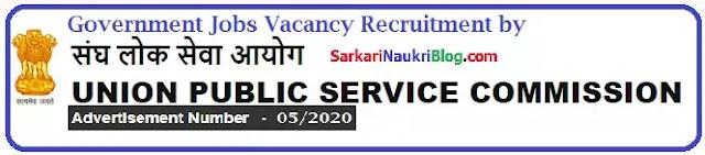 UPSC Government Jobs Vacancy Recruitment Advt. No. 05/2020