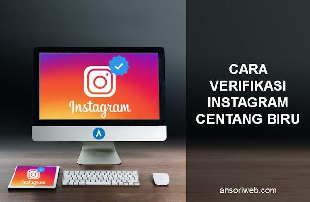 Cara Verifikasi Instagram Centang Biru dengan Mudah