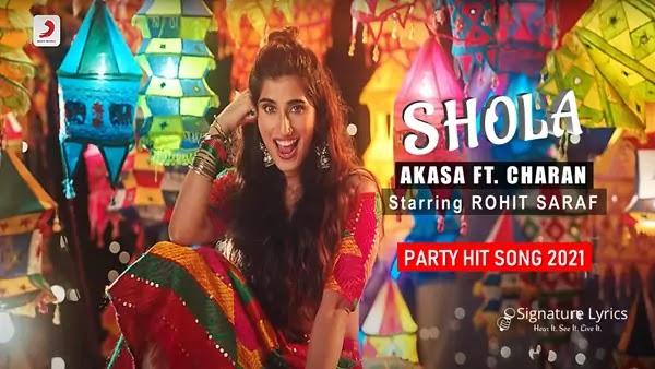 Shola Lyrics - Akasa ft. Charan - Starring Rohit Saraf