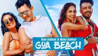 GOA BEACH Lyrics - Tony K & Neha K | Goa Wale Beach Pe Song Download