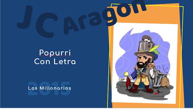 """👁️🗨️Popurri con LETRA de Juan Carlos Aragón⚫ """"Los Millonarios""""💸 (2015)"""