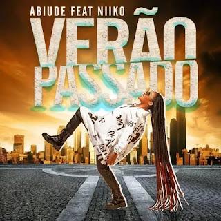 Abiude  -  Verão Passado (feat. Niiko) Afro Pop 2020