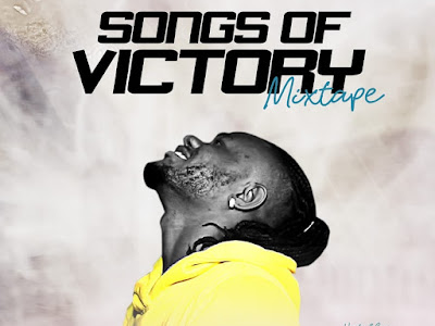 "Fast Download: Dj Phemcho - ""Songs Of Victory Mixtape"""