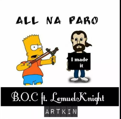 #ThrowBack: BOC ft LEMUEL KNIGHT- ALL NA PARO