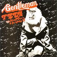 Who the fuck?: Gentleman (Fela Kuti) [Especial agosto 2011. El retorno]