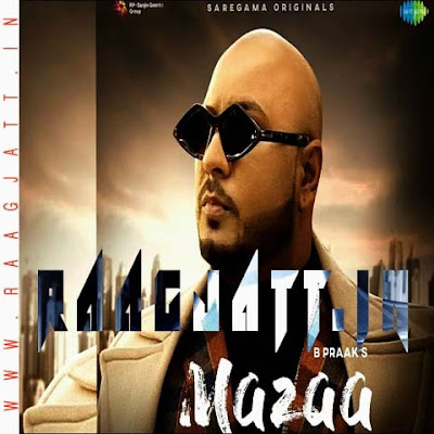 Mazaa by B Praak lyrics
