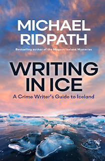 Writing in Ice: A Crime Writer's Guide to Iceland by Michael Ridpath