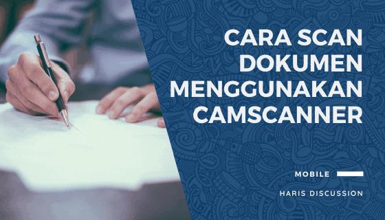 Cara Scan Dokumen Menggunakan CamScanner