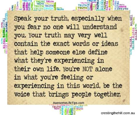 Speak your truth - especially when you fear no one will understand you. #lifequotes