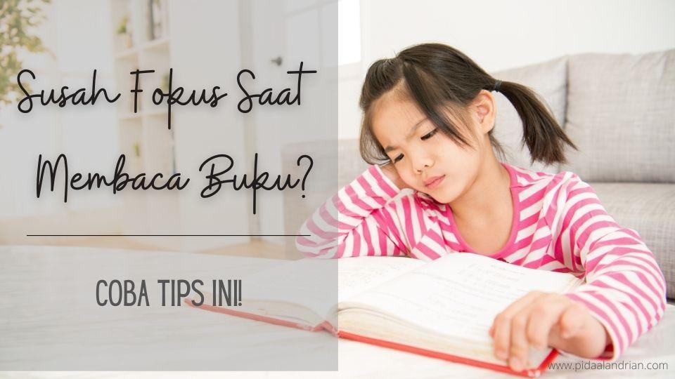 Susah Fokus Saat Membaca Buku? Coba Tips Ini