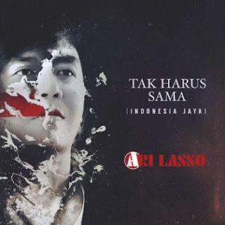 Ari Lasso - Tak Harus Sama (Indonesia Jaya) Mp3