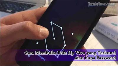 Cara Membuka Pola Hp Vivo, cara reset pola hp, cara reset password hp