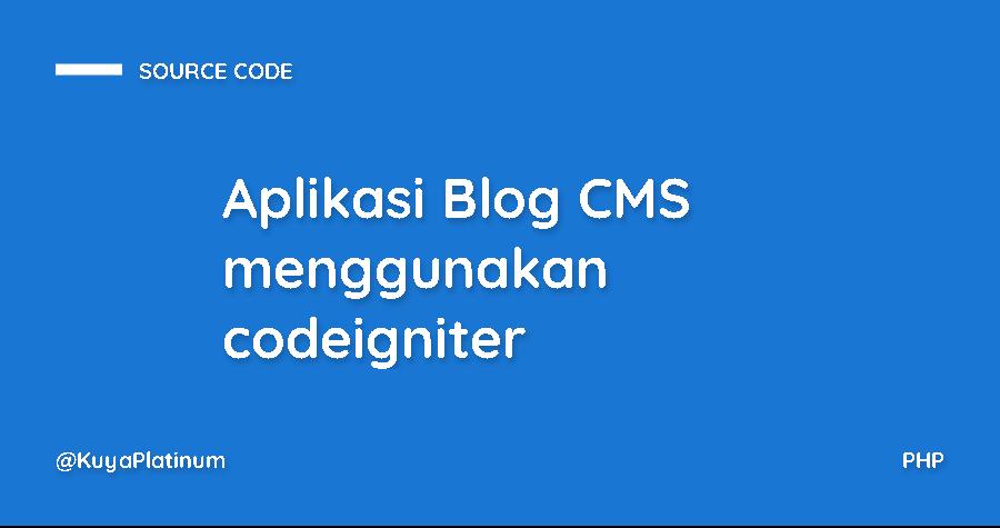 Aplikasi Blog CMS menggunakan codeigniter