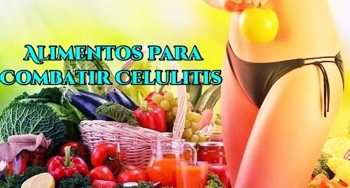 Alimentos para Combatir Celulitis