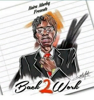 """Controversial Street Singer Naira Marley Is Back Again With Another Offical Single Which Was Actually Recorded In 2015 But Re-release The Song And Which Is Titled """"Back2Work""""."""