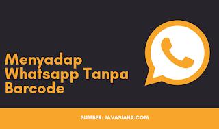 Cara Menyadap Whatsapp Orang Lain Tanpa Scan Barcode