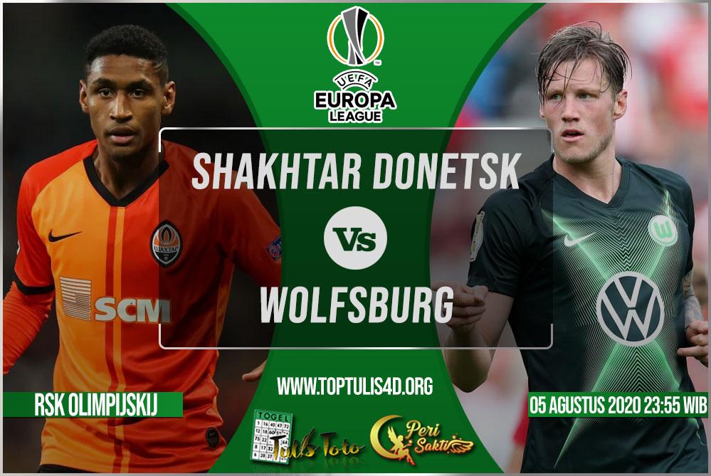 Prediksi Shakhtar Donetsk vs Wolfsburg 05 Agustus 2020