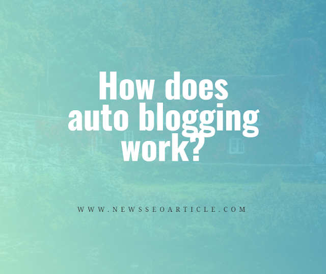 How does auto blogging work?