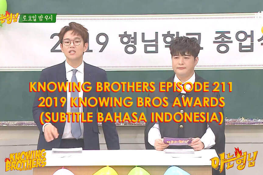 Nonton streaming online & download Knowing Bros eps 211 spesial 2019 Knowing Bros Awards subtitle bahasa Indonesia
