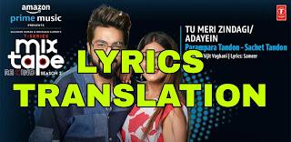 Tu Meri Zindagi/Adayein Lyrics in English | With Translation | – Parampara x Sachet Tandon