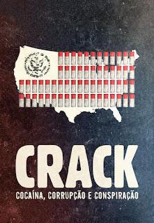 Crack: Cocaína, Corrupção e Conspiração - HDRip Dual Áudio