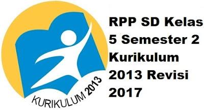 RPP SD Kelas 5 Semester 2 Kurikulum 2013 Revisi 2017