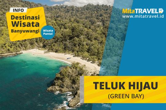 Info Lengkap Wisata Pantai Teluk Hijau atau Teluk Ijo Green Bay Banyuwangi di MitaTRAVEL