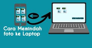 Cara memindah foto ke laptop