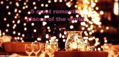 5 most romantic places in the world